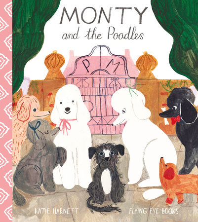Monty and the Poodles by Katie Harnett