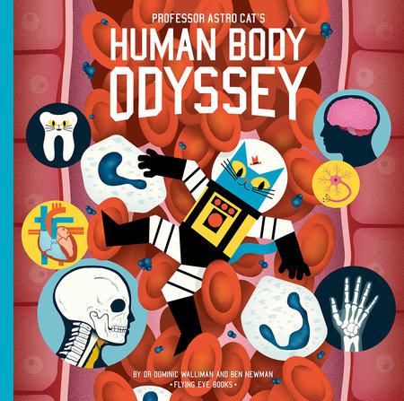 Professor Astro Cat's Human Body Odyssey by Dominic Walliman