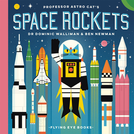 Professor Astro Cat's Space Rockets by Dr. Dominic Walliman