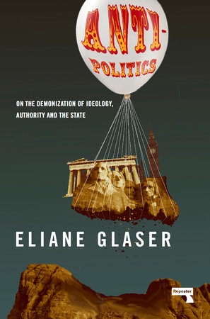 Anti-Politics by Eliane Glaser
