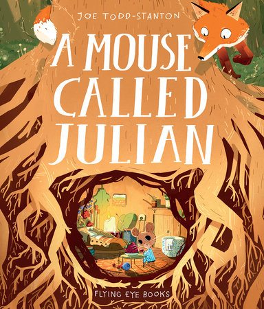 A Mouse Called Julian by Joe Todd-Stanton