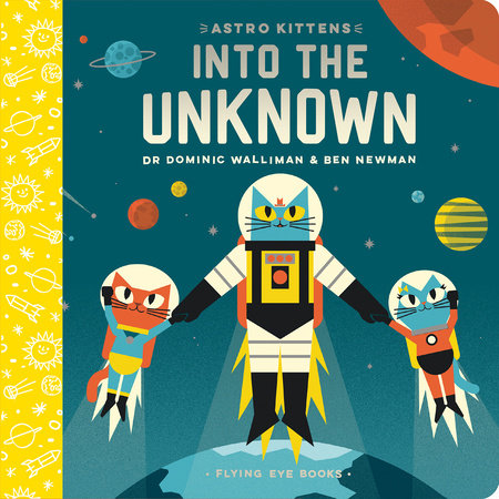 Astro Kittens: Into The Unknown by Dr. Dominic Walliman