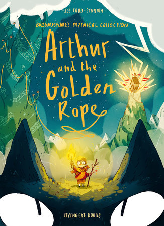 Arthur and the Golden Rope by Joe Todd-Stanton: 9781912497485 |  PenguinRandomHouse.com: Books