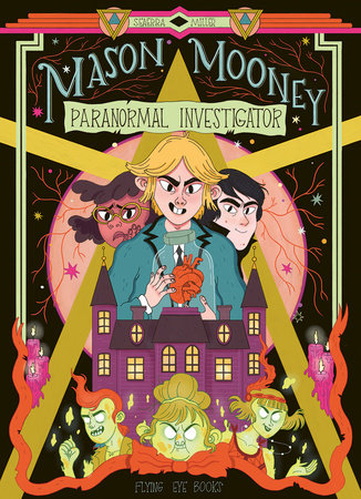 Mason Mooney: Paranormal Investigator by Seaerra Miller: 9781912497645 |  PenguinRandomHouse.com: Books