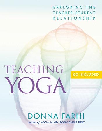 Teaching Yoga by Donna Farhi