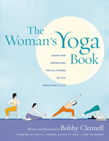 The Woman S Yoga Book By Bobby Clennell 9781930485181 Penguinrandomhouse Com Books