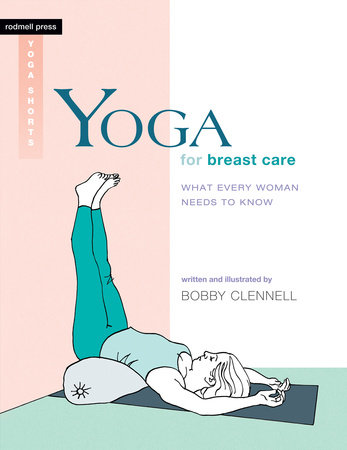 Yoga for Breast Care by Bobby Clennell