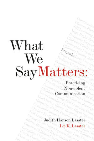 What We Say Matters By Ike Lasater Judith Hanson Lasater