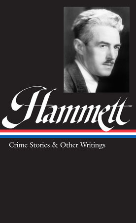 Dashiell Hammett: Crime Stories and Other Writings