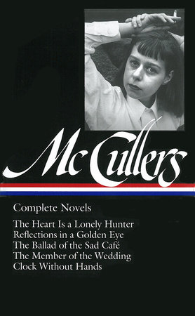 Carson McCullers: Complete Novels (LOA #128) by Carson McCullers