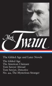 Mark Twain: The Gilded Age and Later Novels (LOA #130)
