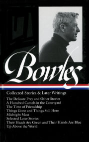 Paul Bowles: Collected Stories & Later Writings (LOA #135)
