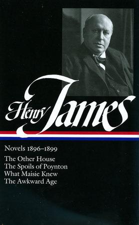 Henry James: Novels 1896-1899 (LOA #139) by Henry James