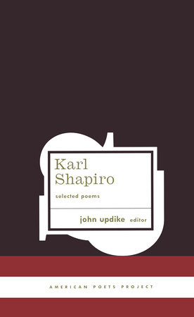 Karl Shapiro: Selected Poems by Karl Shapiro
