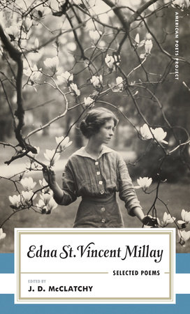 Edna St. Vincent Millay: Selected Poems by Edna St. Vincent Millay