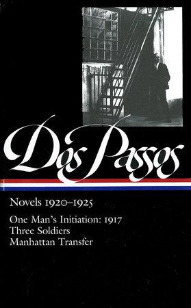 John Dos Passos: Novels 1920-1925 (LOA #142) by John Dos Passos and Townsend Ludington