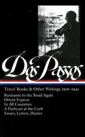 John Dos Passos: Travel Books & Other Writings 1916-1941 (LOA #143) by John Dos Passos