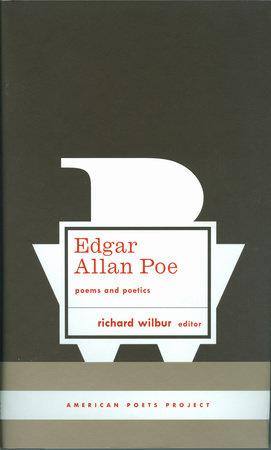 Edgar Allan Poe: Poems and Poetics by Edgar Allan Poe