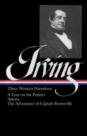 Washington Irving: Three Western Narratives (LOA #146)