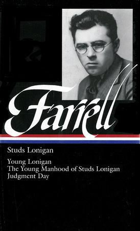 James T. Farrell: Studs Lonigan: A Trilogy  (LOA #148) by James T. Farrell