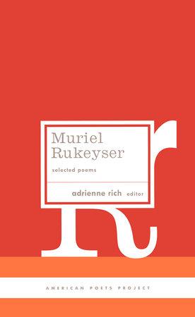 Muriel Rukeyser: Selected Poems by Muriel Rukeyser
