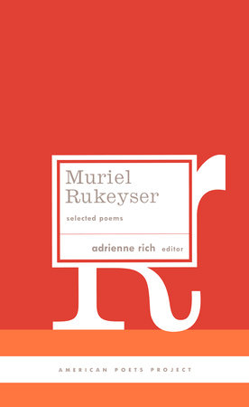 Muriel Rukeyser: Selected Poems