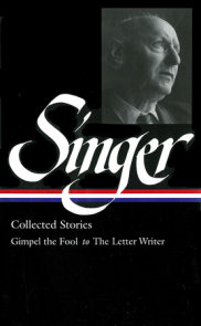 Isaac Bashevis Singer: Collected Stories Vol. 1 (LOA #149)