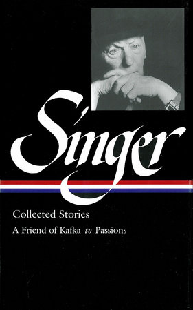 Isaac Bashevis Singer: Collected Stories Vol. 2 (LOA #150) by Isaac Bashevis Singer