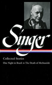 Isaac Bashevis Singer: Collected Stories Vol. 3 (LOA #151)