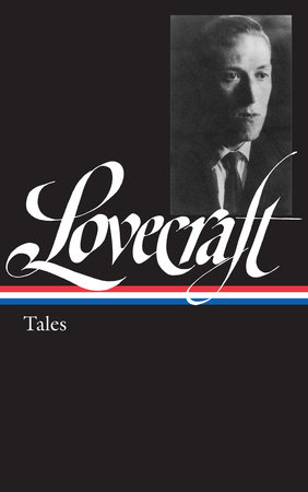 H. P. Lovecraft: Tales (LOA #155) by H. P. Lovecraft