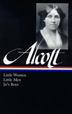 Louisa May Alcott: Little Women, Little Men, Jo's Boys (LOA #156)