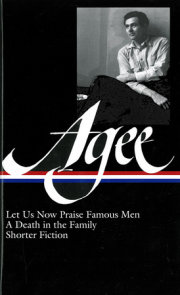 James Agee: Let Us Now Praise Famous Men / A Death in the Family / shorter fiction (LOA #159)