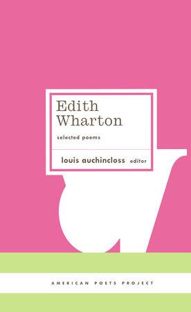 Edith Wharton: Selected Poems by Edith Wharton