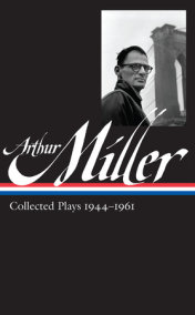 Arthur Miller: Collected Plays Vol. 1 1944-1961 (LOA #163)