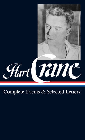 Hart Crane: Complete Poems & Selected Letters (LOA #168)
