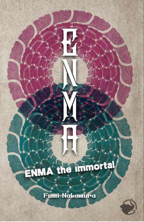ENMA the Immortal by Fumi Nakamura