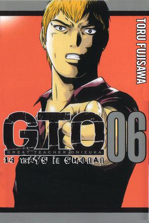 GTO: 14 Days in Shonan, Volume 6 by Tohru Fujisawa