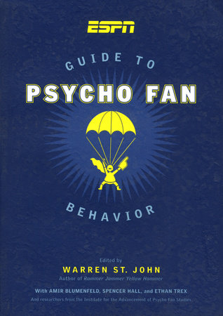 ESPN Guide to Psycho Fan Behavior by Warren St. John