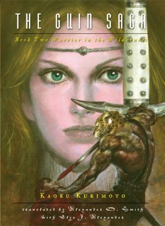 The Guin Saga: Book Two: Warrior in the Wilderness by Kaoru Kurimoto