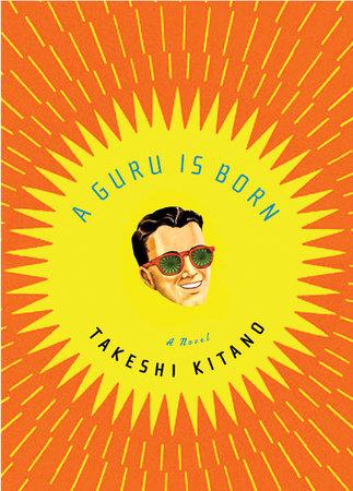 A Guru Is Born by Takeshi Kitano