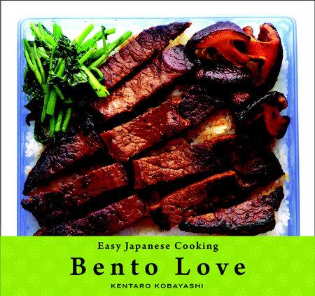 Easy Japanese Cooking: Bento Love by Kentaro Kobayashi