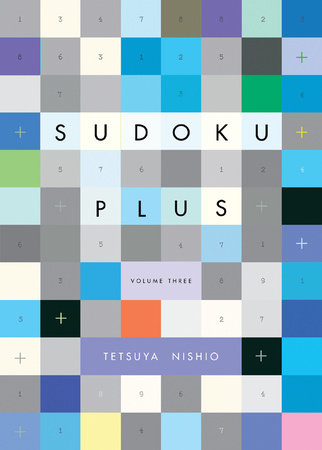 Sudoku Plus, Volume Three by Tetsuya Nishio