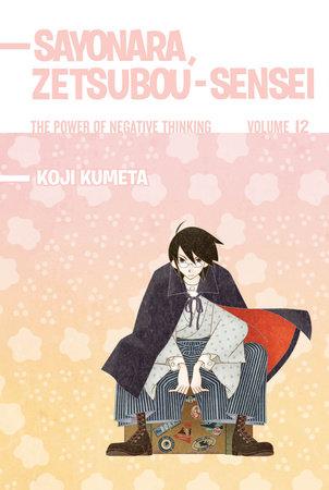 Sayonara, Zetsubou-Sensei 12 by Koji Kumeta