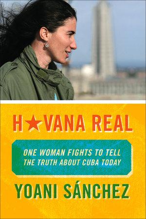 Havana Real by Yoani Sanchez