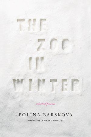 The Zoo in Winter by Polina Barskova