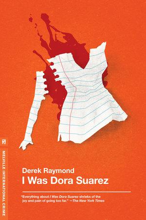 I Was Dora Suarez by Derek Raymond