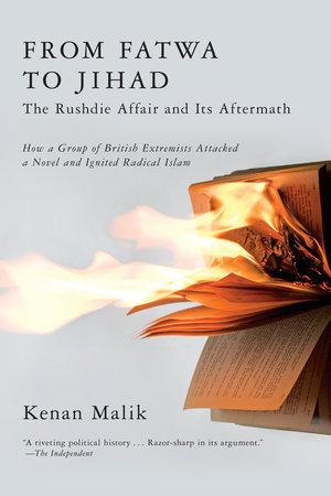 From Fatwa to Jihad by Kenan Malik