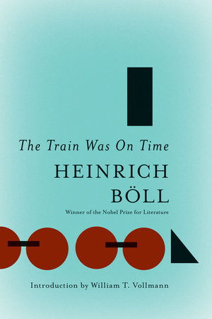 The Train Was On Time by Heinrich Boll