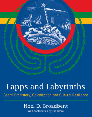 Lapps and Labyrinths by Noel D. Broadbent