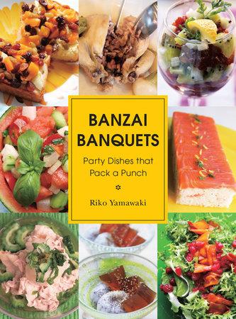 Banzai Banquets by Riko Yamawaki